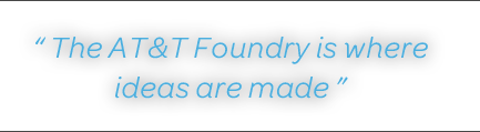 The AT&T Founry is where ideas are made